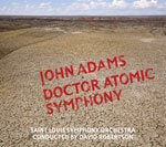 St. Louis Symphony Recording of John Adams Doctor Atomic Symphony